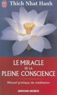 Le Miracle de La Pleine Conscience - Hanh Nhat, Neige Marchand, Francis Chauvet