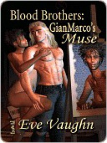 GianMarco's Muse - Eve Vaughn