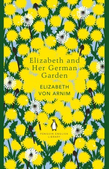 Elizabeth and Her German Garden (The Penguin English Library) - Elizabeth von Arnim