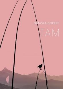 Tam - Natasza Goerke