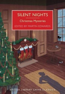 Silent Nights: Christmas Mysteries - Various Authors,Martin Edwards