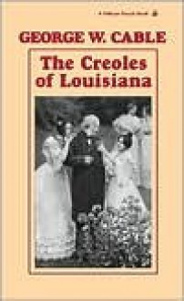 The Creoles of Louisiana - George W. Cable