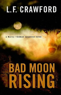 Bad Moon Rising (Five Star Mystery, #3) - L.F. Crawford