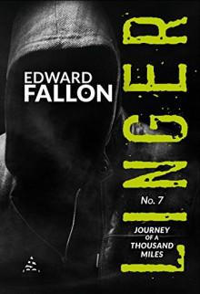 Linger 7: Journey of a Thousand Miles (A Linger Thriller) - Edward Fallon, Robert Gregory Browne