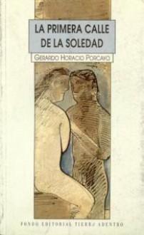 primera calle de la soledad - Gerardo Porcayo Villalobos
