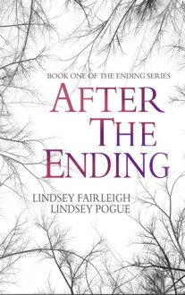 After The Ending - Lindsey Fairleigh, Lindsey Pogue