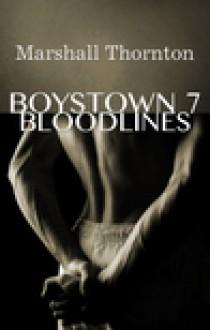 Boystown 7: Bloodlines - Marshall Thornton