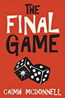 The Final Game - Caimh McDonnell
