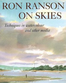Ron Ranson on Skies: Techniques in Watercolour and Other Media - Ron Ranson