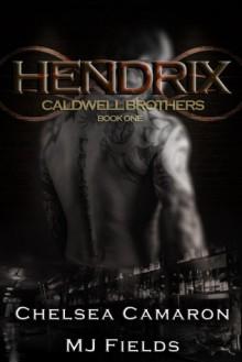 Hendrix - Chelsea Camaron, M.J. Fields