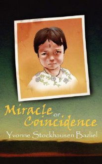 Miracle or Coincidence - Yvonne Stockhausen Bazliel
