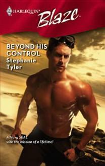 Beyond His Control (Harlequin Blaze #384) - Stephanie Tyler