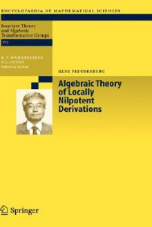 Algebraic Theory of Locally Nilpotent Derivations - Gene Freudenburg