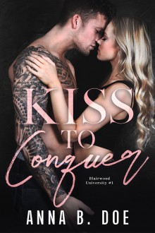 Kiss To Conquer - Anna B. Doe