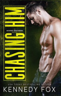 Chasing him - Kennedy Fox
