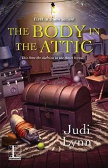 The Body in the Attic - Judi Lynn
