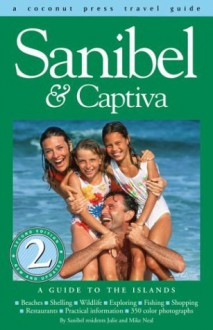 Sanibel & Captiva: A Guide To The Islands - Julie Neal, Mike Neal