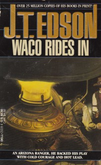 Waco Rides in - J.T. Edson