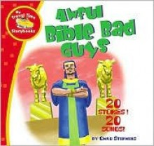 Awful Bible Bad Guys - Steve Elkins