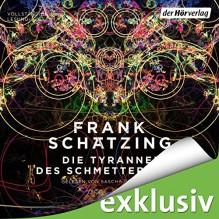 Die Tyrannei des Schmetterlings - Der Hörverlag, Sascha Rotermund, Frank Schätzing