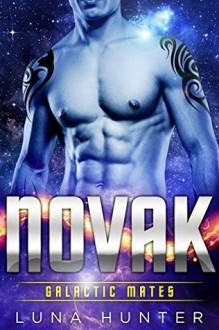Novak (Scifi Alien Romance) (Galactic Mates) - Luna Hunter