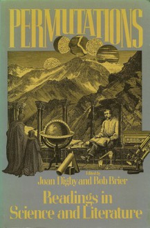 Permutations: Readings In Science And Literature - Joan Digby, Bob Brier