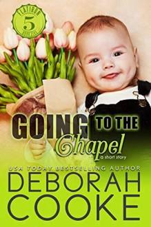 Going to the Chapel - Deborah Cooke