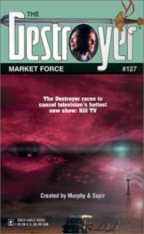 Market Force - James Mullaney, Warren Murphy, Richard Ben Sapir