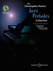 The Christopher Norton Jazz Preludes Collection: 14 Original Pieces for Solo Piano Based on Jazz Styles [With CD] - Christopher Norton