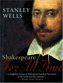 Shakespeare: For All Time - Stanley W. Wells