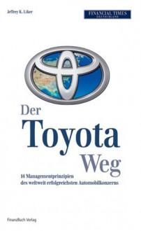 Die Toyota Methode: Erfolgsfaktor Qualitätsmanagem - Jeffrey K. Liker