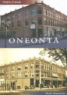 Oneonta (NY) (Then and Now) - Mark Simonson
