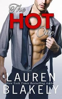 The Hot One - Lauren Blakely
