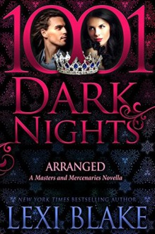 Arranged - Lexi Blake