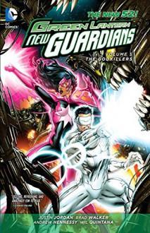 Green Lantern: New Guardians Vol. 5: Godkillers (The New 52) - Justin Jordan, Brad Walker