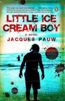 Little Ice Cream Boy - Jacques Pauw