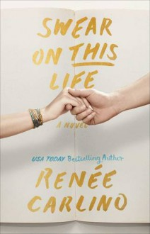 Swear on This Life: A Novel - Renée Carlino