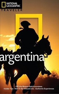 National Geographic Traveler: Argentina - Wayne Bernhardson
