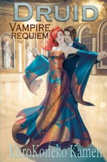 Druid Vampire Requiem - KuroKoneko Kamen,Mathia Arkoniel
