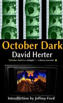 October Dark: revised edition - David Herter, Jeffrey Ford