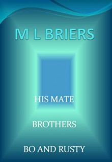 His Mate- Brothers- Bo and Rusty (Lycan Romance) - M L Briers