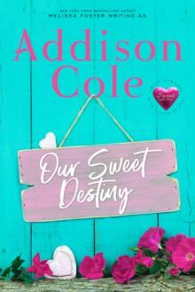 Our Sweet Destiny - Addison Cole