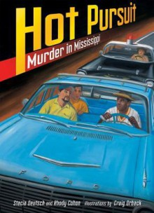 Hot Pursuit: Murder in Mississippi - Stacia Deutsch, Rhody Cohon, Craig Orback