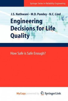 Engineering Decisions for Life Quality - J.S. Nathwani, M.D. Pandey, N.C. Lind