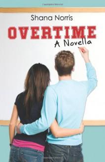 Overtime: A Novella - Shana Norris
