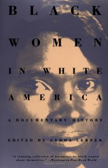 Black Women in White America: A Documentary History -