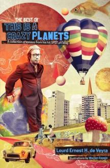 The Best of This Is A Crazy Planets - Lourd Ernest H. de Veyra, Joanna C. Manalastas, Warren E. Espejo