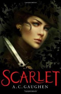Scarlet - A C Gaughen