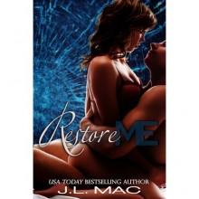 Restore Me (Wrecked, #2) - J.L. Mac
