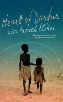 Heart of Darfur - Lisa French Blaker